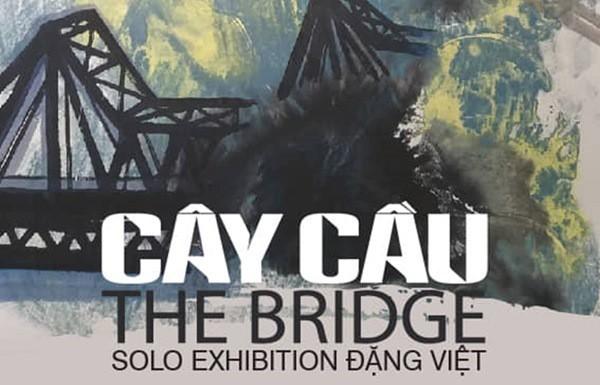 Hình ảnh Cây cầu qua nét cọ của họa sĩ Đặng Việt - Ảnh 1.