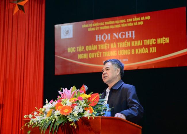 Trường Đại học Văn hóa Hà Nội: Tổ chức Hội nghị học tập, quán triệt và triển khai Nghị quyết Trung ương 8 khóa XII - Ảnh 2.