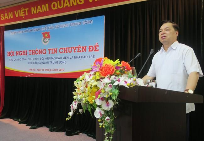Hội nghị thông tin chuyên đề dành cho cán bộ Đoàn chủ chốt, báo cáo viên và nhà báo trẻ Khối các Cơ quan Trung ương - Ảnh 1.