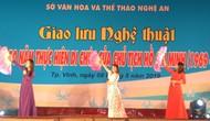 Giao lưu nghệ thuật kỷ niệm 50 năm thực hiện Di chúc Bác Hồ