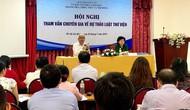 Hội nghị tham vấn chuyên gia về dự thảo Luật Thư viện