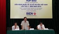 Họp báo Liên hoan quốc tế Võ cổ truyền Việt Nam lần thứ V - Bình Định 2014