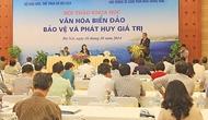 """Hội thảo khoa học """"Văn hoá biển đảo - bảo vệ và phát huy giá trị"""""""