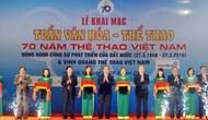Khai mạc Tuần Văn hóa - Thể thao: 70 năm thể thao Việt Nam đồng hành cùng sự phát triển của Đất nước