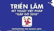 """Triển lãm Mỹ thuật Việt-Pháp """"Gặp gỡ 2018"""