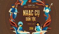 Tổ chức Cuộc thi Độc tấu và Hòa tấu nhạc cụ dân tộc Thành phố Hồ Chí Minh lần I - 2018