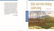 """Ra mắt 2 cuốn sách """"Giấc mơ trên những cánh rừng"""" và """"Nơi ta đã qua, người ta đã gặp"""""""