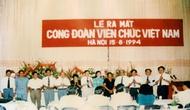 Công đoàn Viên chức Việt Nam từ Đại hội đến Đại hội